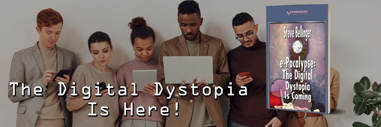 e-Poclaypse - The Digital Dystopia is Coming